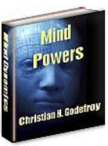 Mind powers how to use and control your unlimited potential